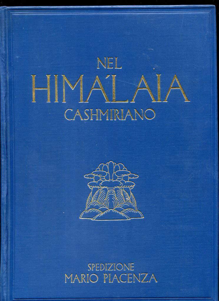 Nel Himalaya Cashmiriano, spedizione Mario Piacenza 1913